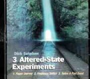 3 Altered State Experiments - Dick Sutphen